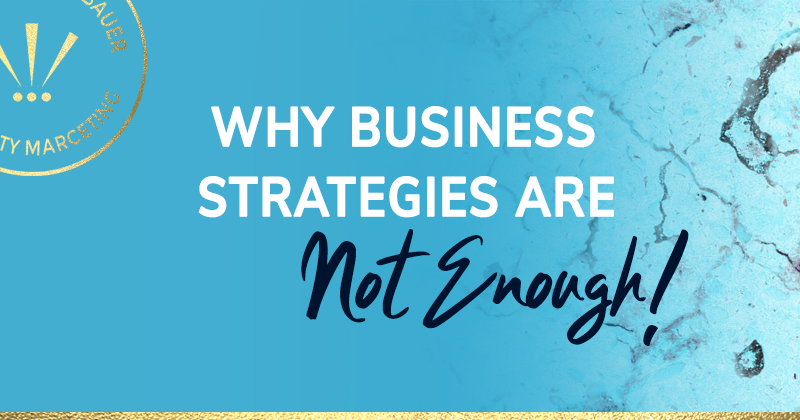 Why business strategies are not enough