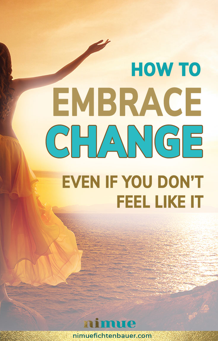 Life improving self help tips on how to embrace change.
