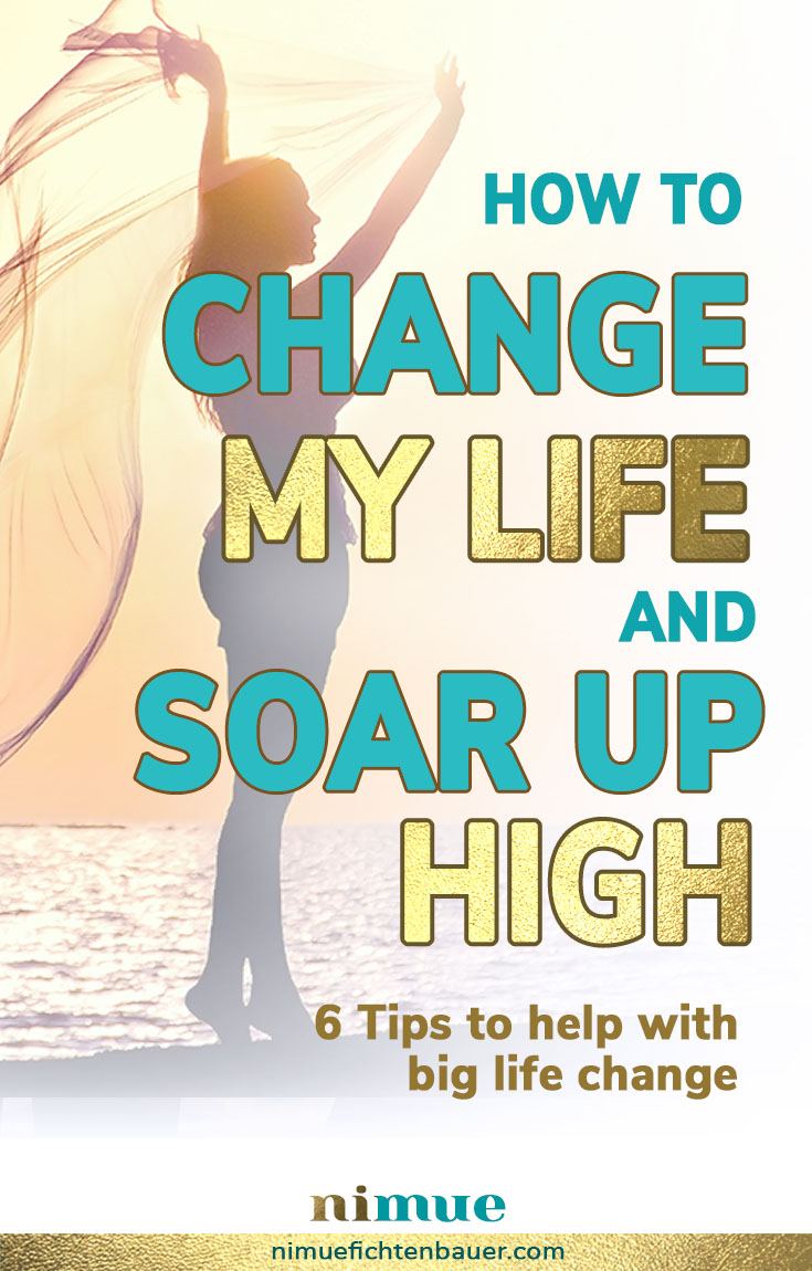 Life improving self help tips on how to change my life with ease and soar up high.