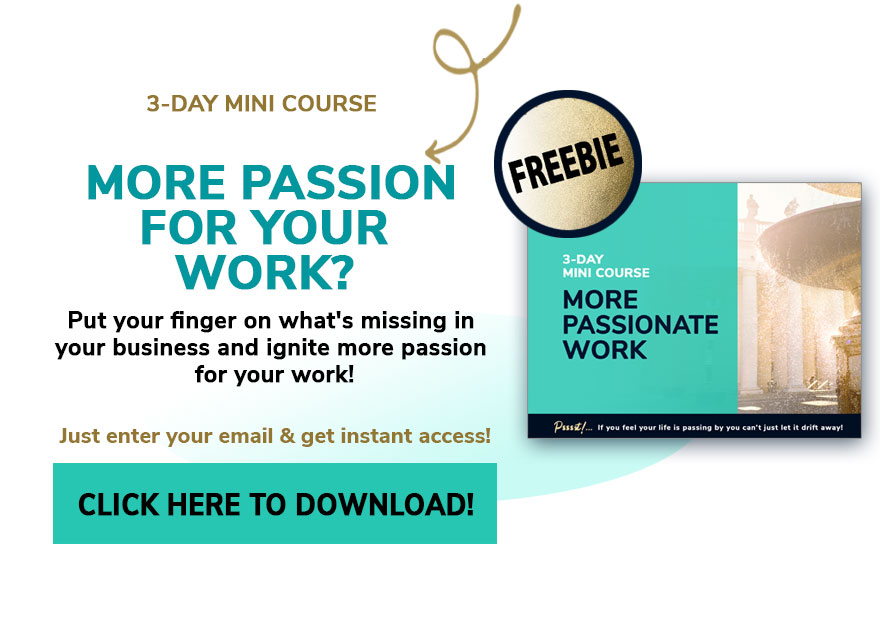 Find more passion for your work!