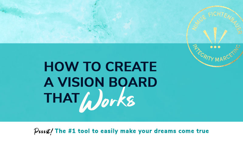 how-to-create-a-vision-board-that-works_make-your-dreams-come-true